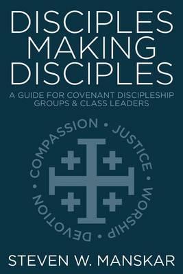 Disciples Making Disciples by Steven W Manskar