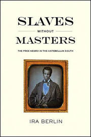 Slaves Without Masters by Ira Berlin image