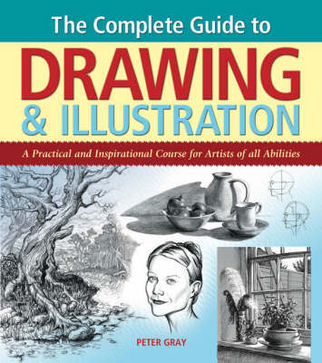 Complete Guide to Drawing & Illustration by Peter Gray