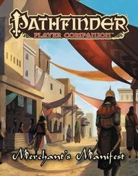 Pathfinder Player Companion: Merchant's Manifest by Paizo Staff