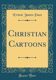 Christian Cartoons (Classic Reprint) by Ernest James Pace image
