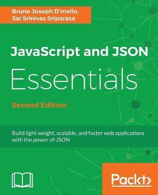JavaScript and JSON Essentials by Sai S Sriparasa