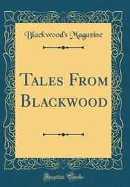 Tales from Blackwood (Classic Reprint) by Blackwood's Magazine image