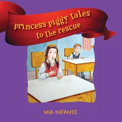 Princess Piggy Tales to the Rescue by Mia Infante image
