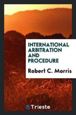 International Arbitration and Procedure by Robert C. Morris image