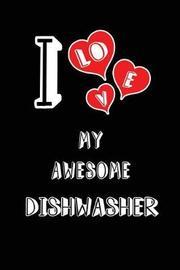I Love My Awesome Dishwasher by Lovely Hearts Publishing