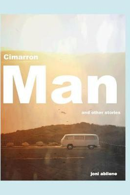 Cimarron Man and other stories by Joni Abilene