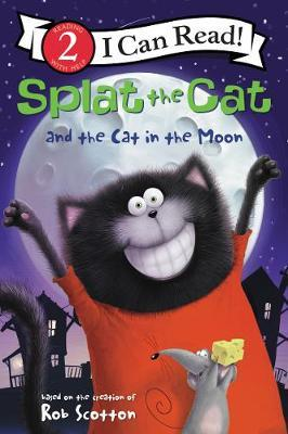 Splat the Cat and the Cat in the Moon by Rob Scotton