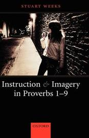 Instruction and Imagery in Proverbs 1-9 by Stuart Weeks image