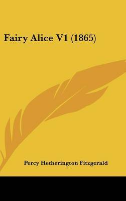 Fairy Alice V1 (1865) by Percy Hetherington Fitzgerald
