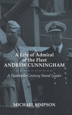 A Life of Admiral of the Fleet Andrew Cunningham by Michael Simpson image