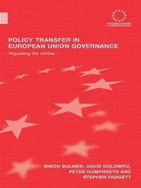 Policy Transfer in European Union Governance by Simon Bulmer