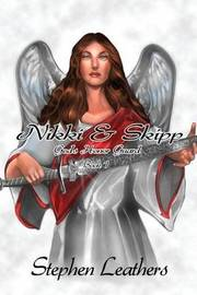 Nikki & Skipp : God's Honor Guard, Book 1 by Stephen Leathers