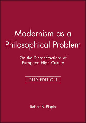 Modernism as a Philosophical Problem by Robert B. Pippin