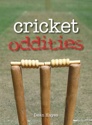 Cricket Oddities by Dean Hayes