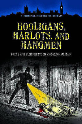 Hooligans, Harlots, and Hangmen by David Taylor image