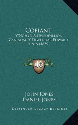 Cofiant: Y'Nghyd a Gweddillion Caniadau y Diweddar Edward Jones (1839) by Daniel Jones