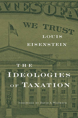 The Ideologies of Taxation by Louis Eisenstein image