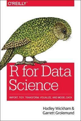 R for Data Science by Garrett Grolemund