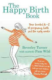 The Happy Birth Book by Beverley Turner