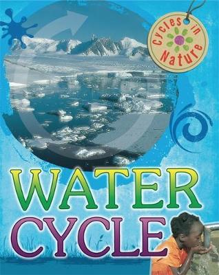 Cycles in Nature: Water Cycle by Theresa Greenaway