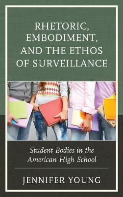Rhetoric, Embodiment, and the Ethos of Surveillance by Jennifer Young image