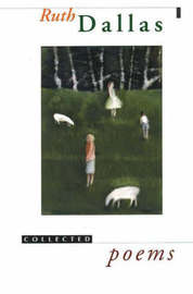 Collected Poems by Ruth Dallas