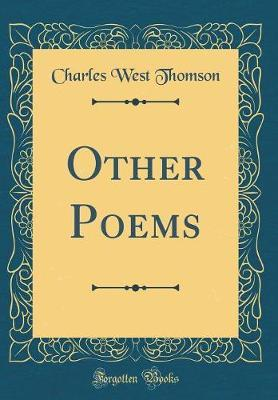 Other Poems (Classic Reprint) by Charles West Thomson image