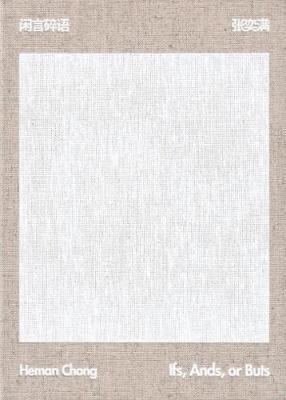 Heman Chong - Ifs, Ands, or Buts