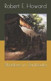 Shadows in Zamboula by Robert , E. Howard