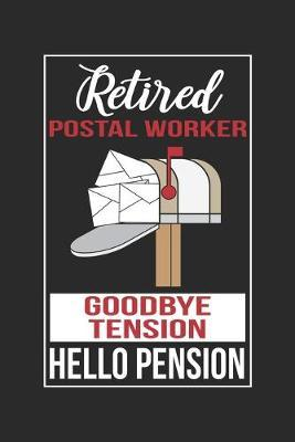Retired Postal Worker Goodbye Tension Hello Pension by Retirement Publishing