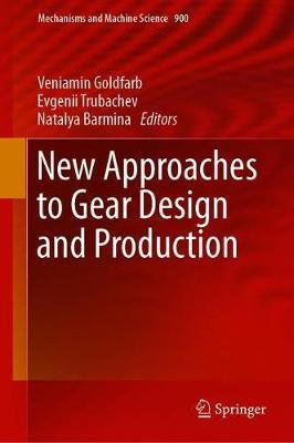 New Approaches to Gear Design and Production