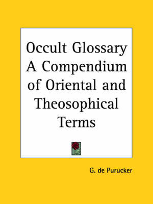 Occult Glossary a Compendium of Oriental by G. DePurucker image