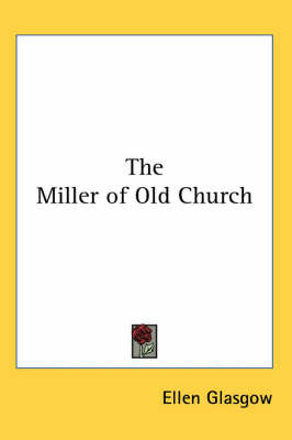 The Miller of Old Church by Ellen Glasgow image