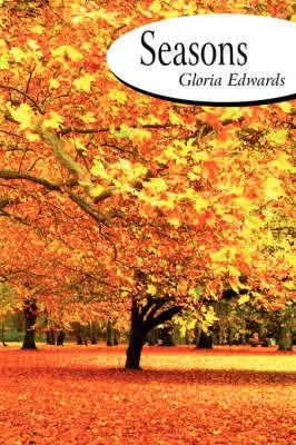 Seasons by Gloria Edwards