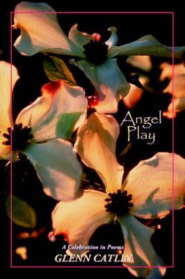 Angel Play by Rev. Dr. Glenn Catlin
