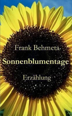 Sonnenblumentage by Frank Behmeta
