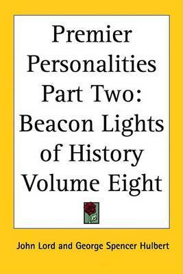 Premier Personalities Part Two: Beacon Lights of History Volume Eight by John Lord