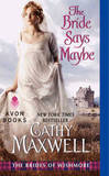 The Bride Says Maybe: The Brides of Wishmore by Cathy Maxwell