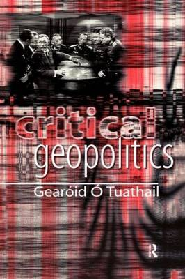 Critical Geopolitics by Gearoid O. Tuathail image