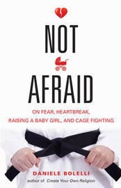 Not Afraid by Daniele Bolelli