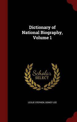 Dictionary of National Biography, Volume 1 by Leslie Stephen