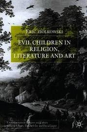 Evil Children in Religion, Literature, and Art by Eric J. Ziolkowski image