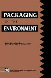 Packaging in the Environment by Geoffrey M. Levy