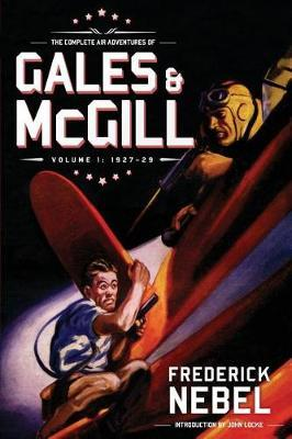 The Complete Air Adventures of Gales & McGill, Volume 1 by Frederick Nebel image