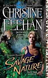 Savage Nature (A Leopard Novel) by Christine Feehan