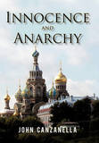 Innocence and Anarchy by John Canzanella