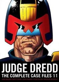 Judge Dredd: The Complete Case Files, Volume 11 by John Wagner