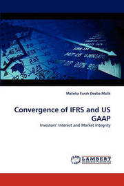 Convergence of Ifrs and Us GAAP by Malieka Farah Deeba Malik