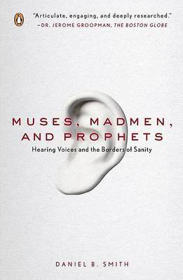 Muses, Madmen, and Prophets by Daniel B Smith image